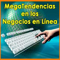 Negocios en Linea - 3 Megatendencias para Ganar Dinero