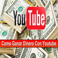 Como Ganar Dinero con Youtube: 5 tips para Lograrlo